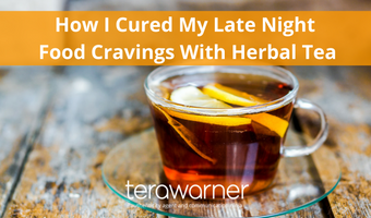 How I Cured My Late Night Food Cravings with Herbal Tea.