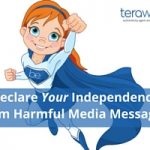 Declare Your Independence From Harmful Media Messages