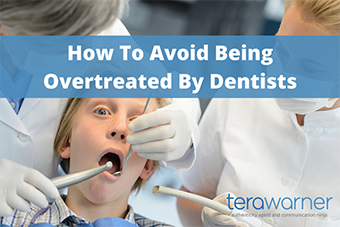 How to Avoid Being Overtreated By Dentists