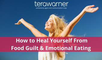 How to Heal Yourself From Food Guilt & Emotional Eating
