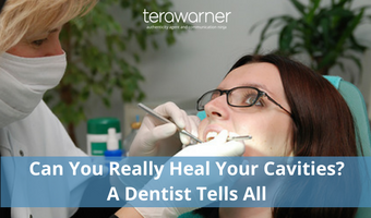 How to Heal Your Cavities & Remineralize Your Teeth