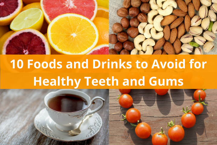 10 Foods and Drinks to Avoid for Healthy Teeth Gums and Dental health