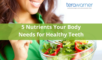 5 Nutrients Your Body Needs for Healthy Teeth