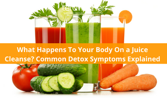 What Happens To Your Body On a Juice Cleanse? Common Detox Symptoms Explained